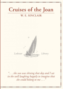 'Cruises of the Joan' by W E Sinclair, published by Lodestar Books